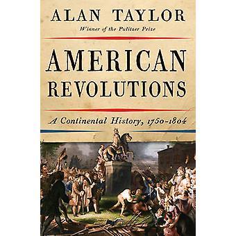 Revoluciones americanas - una historia Continental - 1750-1804 por Alan Taylo