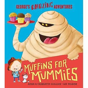 Muffins voor Mummies door Adam Guillain - Charlotte Guillain - Lee Wildi
