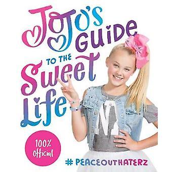 JoJo's Guide to the Sweet Life - #PeaceOutHaterz by JoJo Siwa - 978141