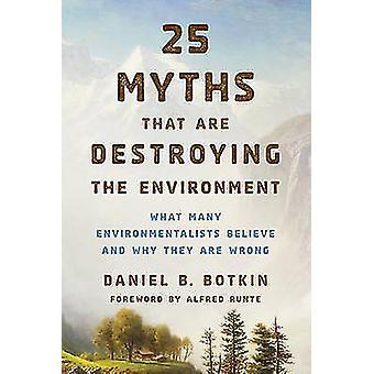 25 miti che stanno distruggendo l'ambiente - quello che molti ambientale
