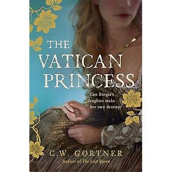 Vatikaanin prinsessa jäseneltä C. W. Gortner - 9781444755107 kirja