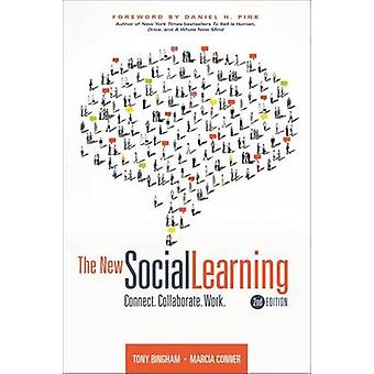 The New Social Learning - Connect - Collaborate - Work (2nd Revised ed