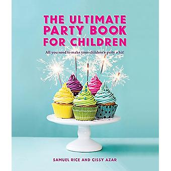 The Ultimate Party Book for Children by Samuel Rice - Cissy Azar - 97
