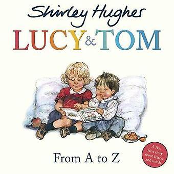 Lucy et et Tom - From A to Z par Shirley Hughes - 9781782957256 Livre