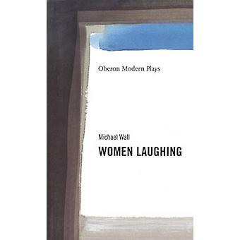 Women Laughing by Michael Wall - 9781840021561 Book