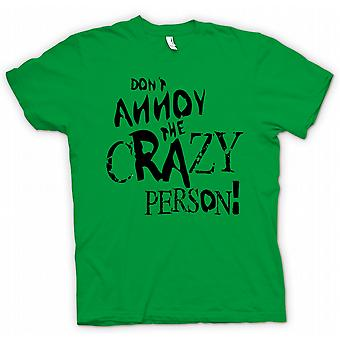 Womens T-shirt - Don�t Annoy The Crazy Person - Mad Funny