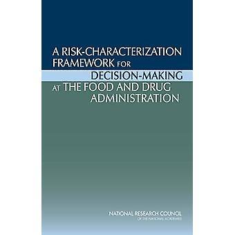 Un marco de caracterización del riesgo para la toma de decisiones en los alimentos y