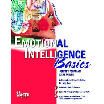Put Emotional Intelligence to Work - A Basic Guide to Leveraging the P