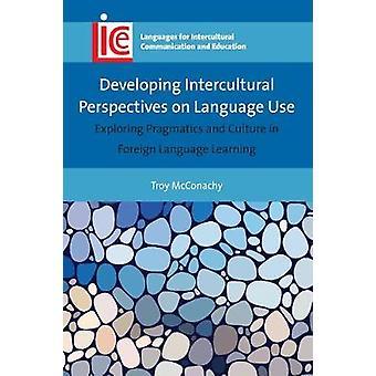 Developing Intercultural Perspectives on Language Use - Exploring Prag