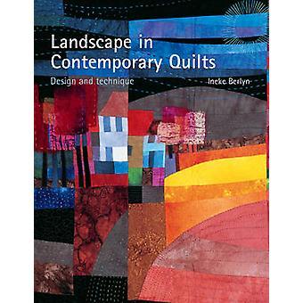 Landschaft in der zeitgenössischen Quilts - Design und Technik von Ineke Birly