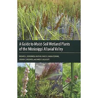 Un Guide pour les plantes de zone humide sol humide de la Vall de Mississippi Alluvial