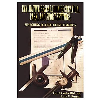 Evaluative Research in Recreation, Park and Sport Settings: Searching for Useful Information