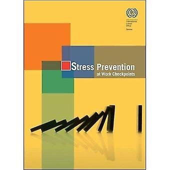 Preventie bij werk controleposten benadrukken: praktische verbeteringen voor de preventie van Stress op de werkplek