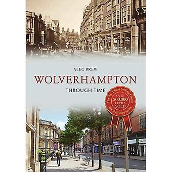 Wolverhampton Through Time (Through Time)