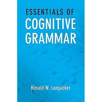 Essentials of Cognitive Grammar by Langacker & Ronald W.