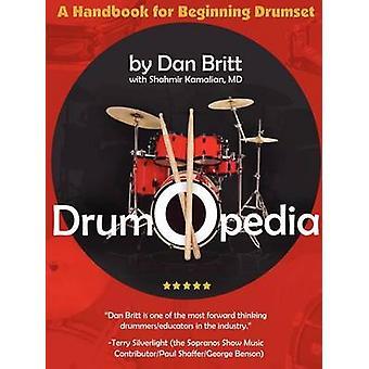 Drumopedia A Handbook for Beginning Drumset by Britt & Dan