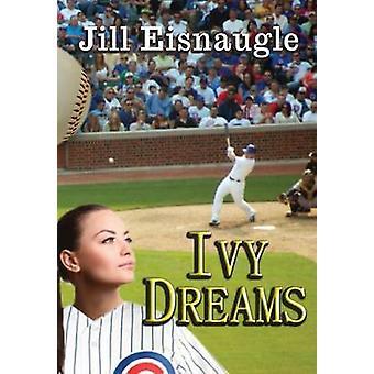 Ivy Dreams by Eisnaugle & Jill