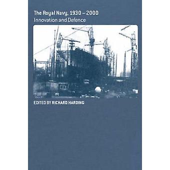 The Royal Navy 19301990 Innovation and Defence by Harding & Richard