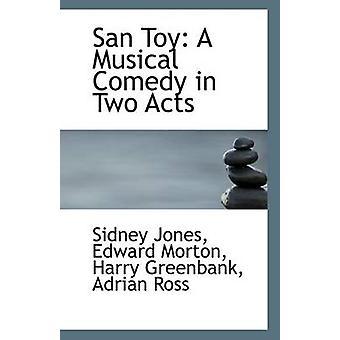 San Toy A Comedia Musical en Dos Actos por A Edward Morton Harry Greenbank Jones