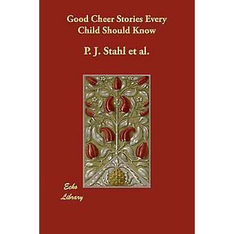 Goede moed verhalen elk kind moet weten door Stahl et al. & P. J.