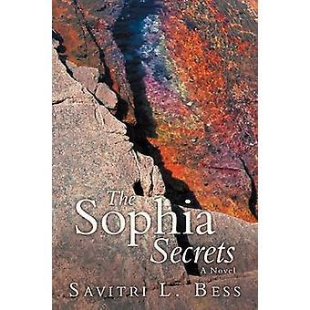Die Sophia-Geheimnisse von Bess & Savitri L.