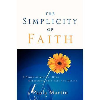The Simplicity of Faith by Martin & Paula