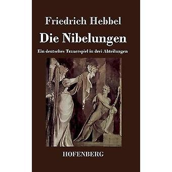 Die Nibelungen af Friedrich Hebbel