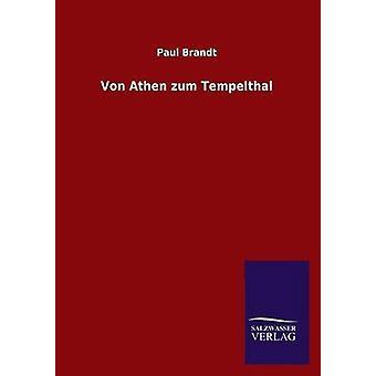 Von Athen Zum Tempelthal von Brandt & Paul