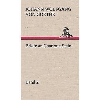 Briefe een Charlotte Stein Bd. 2 door von Goethe & Johann Wolfgang
