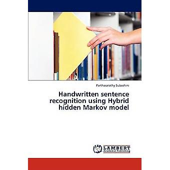 Subashini & パルタサラティによるハイブリッド隠れマルコフ モデルによる手書き文認識
