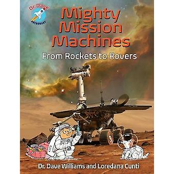 Mighty Mission Machines - From Rockets to Rovers by Dave Williams - 97