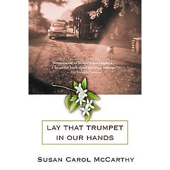 Lay That Trumpet in Our Hands by Susan Carol McCarthy - 9780553381030