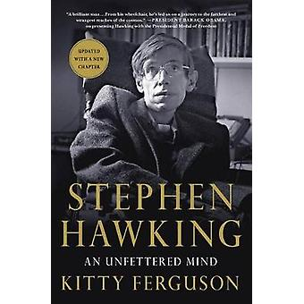 Stephen Hawking - An Unfettered Mind by Kitty Ferguson - 9781250139368