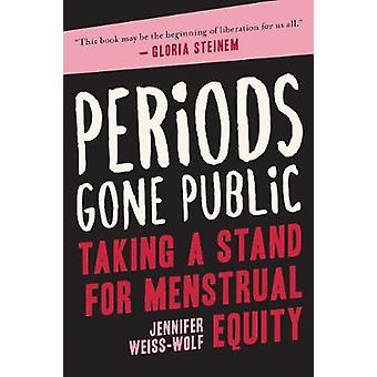 Periods Gone Public - Taking a Stand for Menstrual Equity by Jennifer