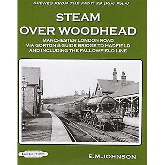 Steam Over Woodhead Scenes From the Past  - 29 Part Four - Manchester L