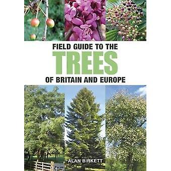 Fält guide till träd i Storbritannien och Europa av Alan birkett-97819215