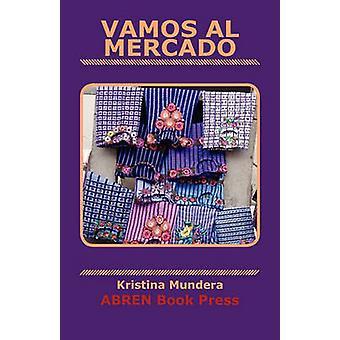 Vamos Al Mercado by Kristina Mundera - 9781937314101 Book