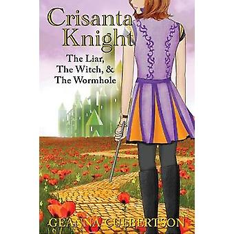 Crisanta Knight - The Liar - The Witch - & The Wormhole - The Liar