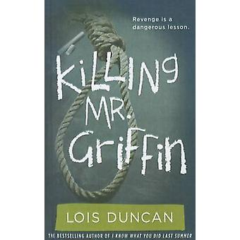 Killing Mr. Griffin by Lois Duncan - 9781606869222 Book