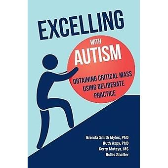 Excelling With Autism - Obtaining Critical Mass Using Deliberate Pract