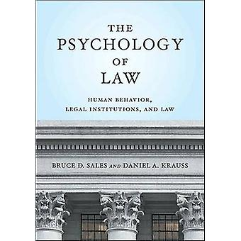 The Psychology of Law - Human Behavior - Legal Institutions - and Law
