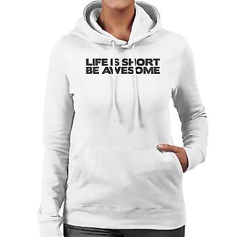 Life Is Short Be Awesome Women's Hooded Sweatshirt