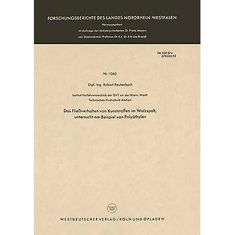 Das Flieverhalten von Kunststoffen im Walzspalt untersucht am Beispiel von Polythylen by Rautenbach & Robert