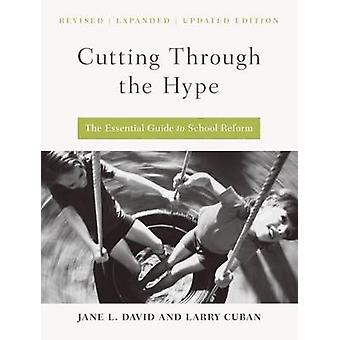 Cutting Through the Hype - The Essential Guide to School Reform by Jan
