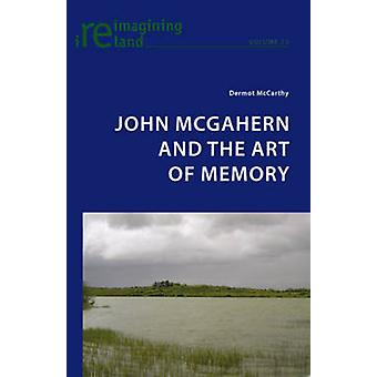 John McGahern and the Art of Memory by Dermot McCarthy
