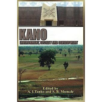 Kano Environment Society and Development by tanko & A. I.