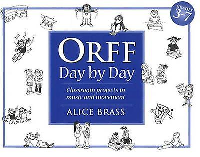 Orff Day by Day by Alice Brass