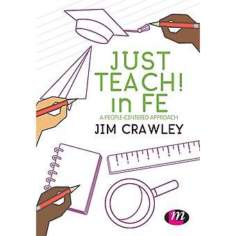 Just Teach in FE von Jim Crawley