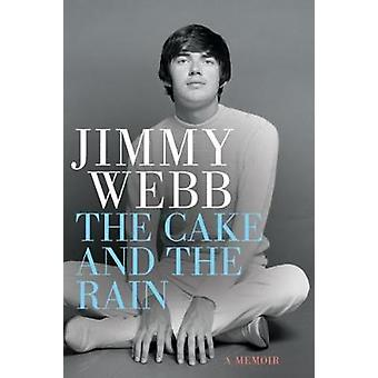 Cake and the Rain by Jimmy Webb