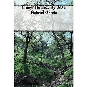 Finger Hingez. By Jose Gabriel Garcia by Garcia & Jose Gabriel
